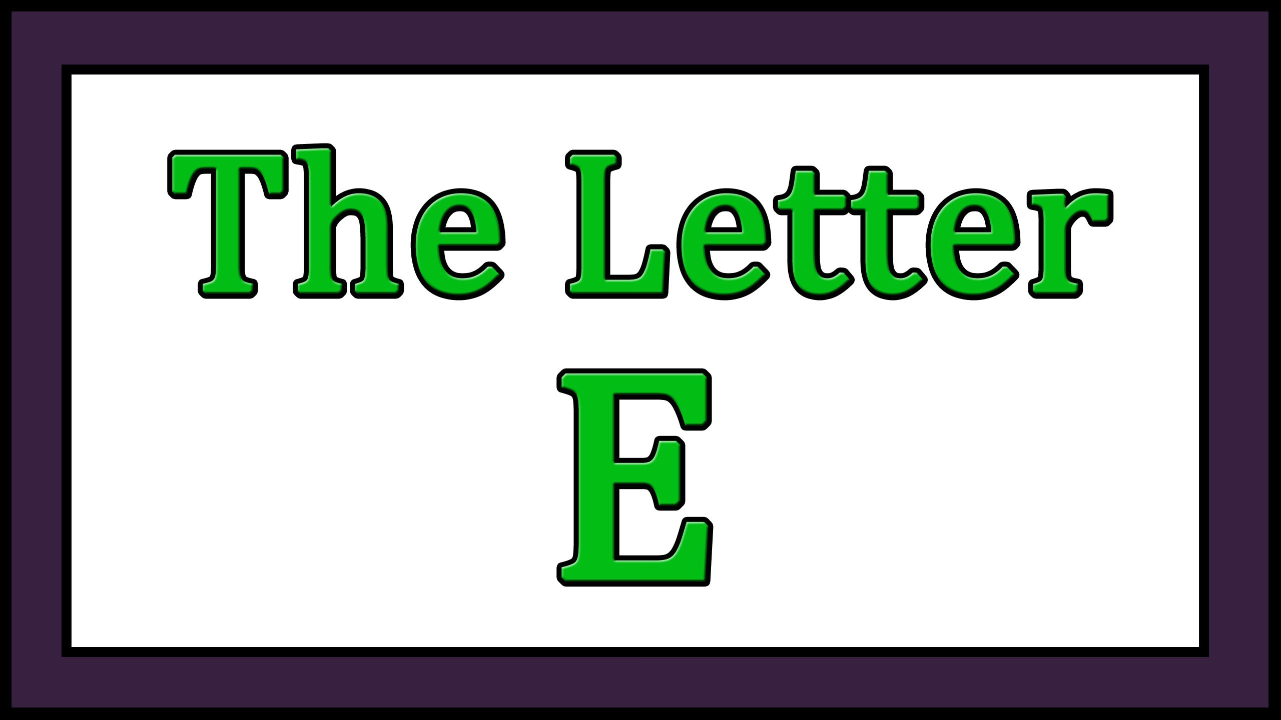 The Letter E Songs - ABC Songs - Toddler Baby Preschool - Learn the ...