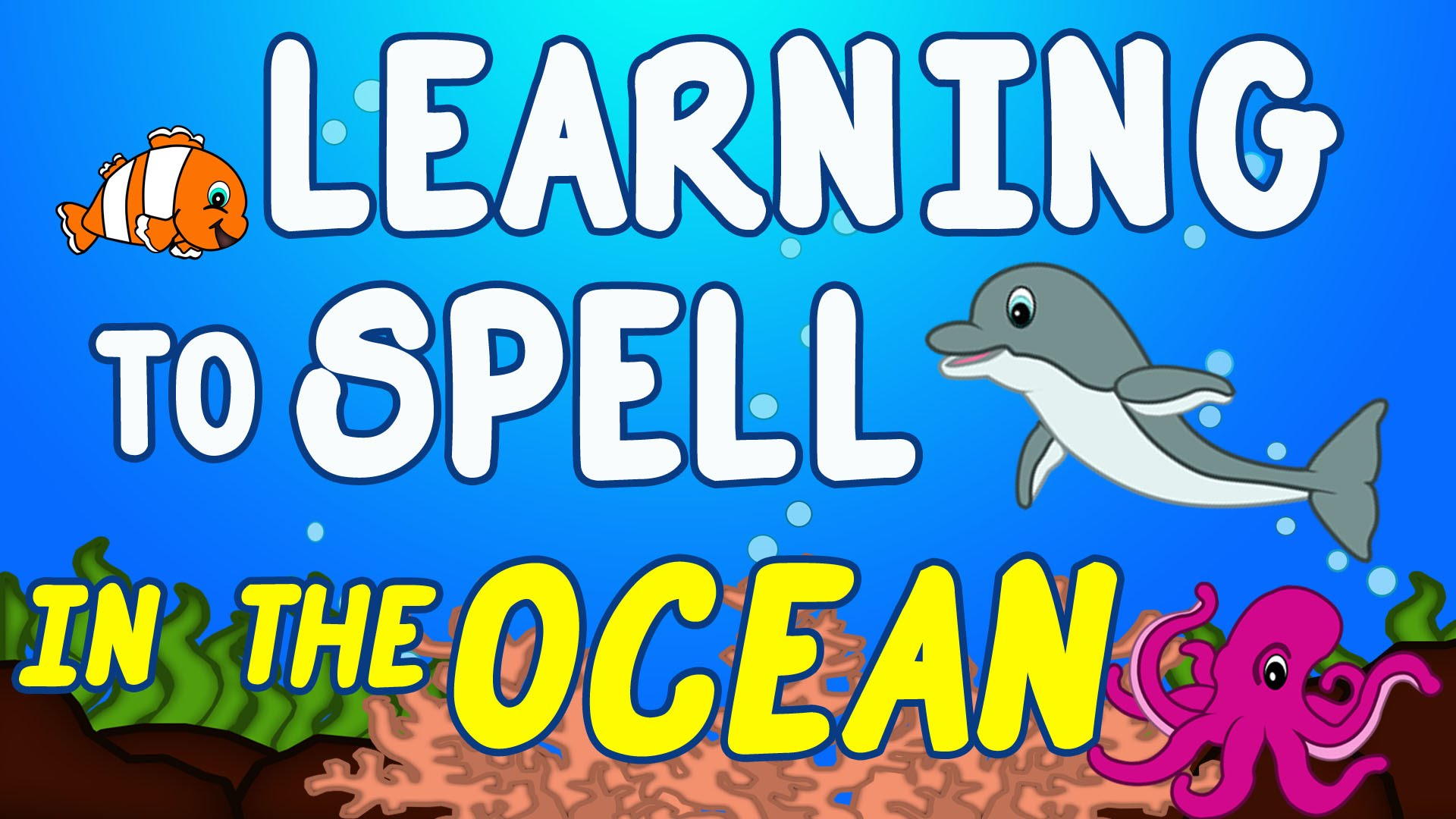 Ocean Animals For Kids Sea Animal Songs For Children Learning To Spell Toddlers Preschool 123abc Tv