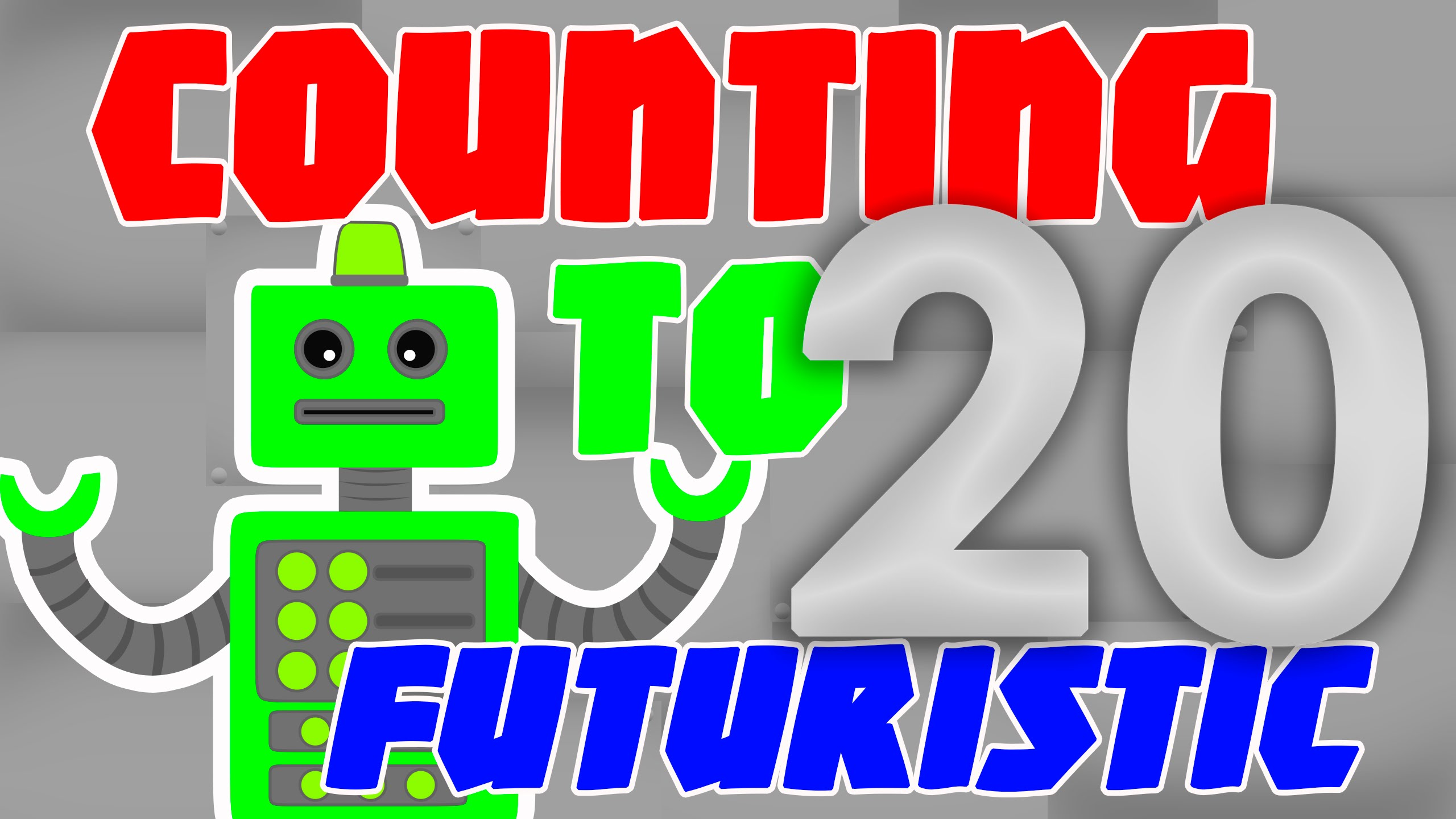 Count to 20 - Songs for Kindergarten FUTURISTIC Counting to 20 Learn ...