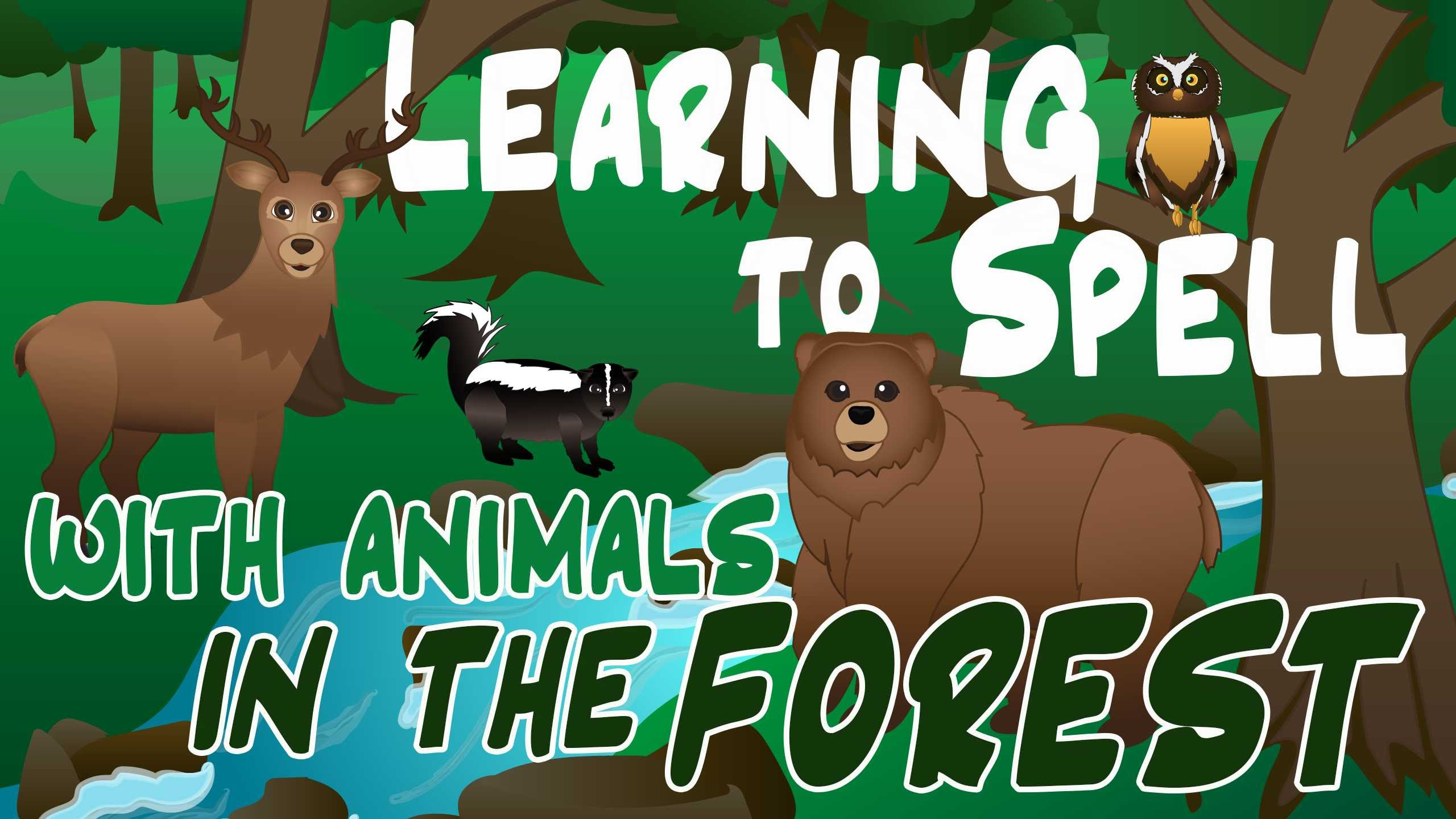 Forest Animals Video for Children – Forest Animal Spelling Songs for ...